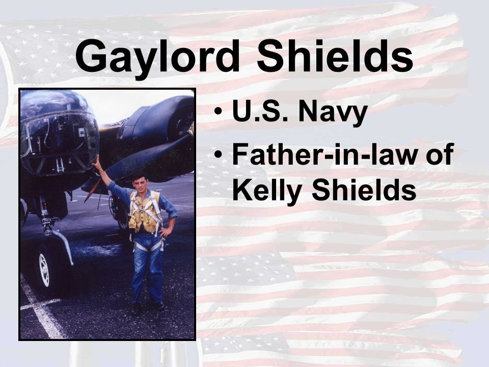 Gaylord Shields U.S. Navy Father-in-law of Kelly Shields