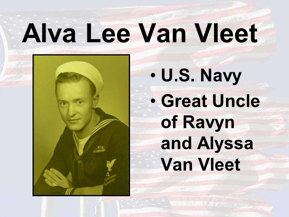 Alva Lee Van Vleet U.S. Navy Great Uncle of Ravyn and Alyssa Van Vleet