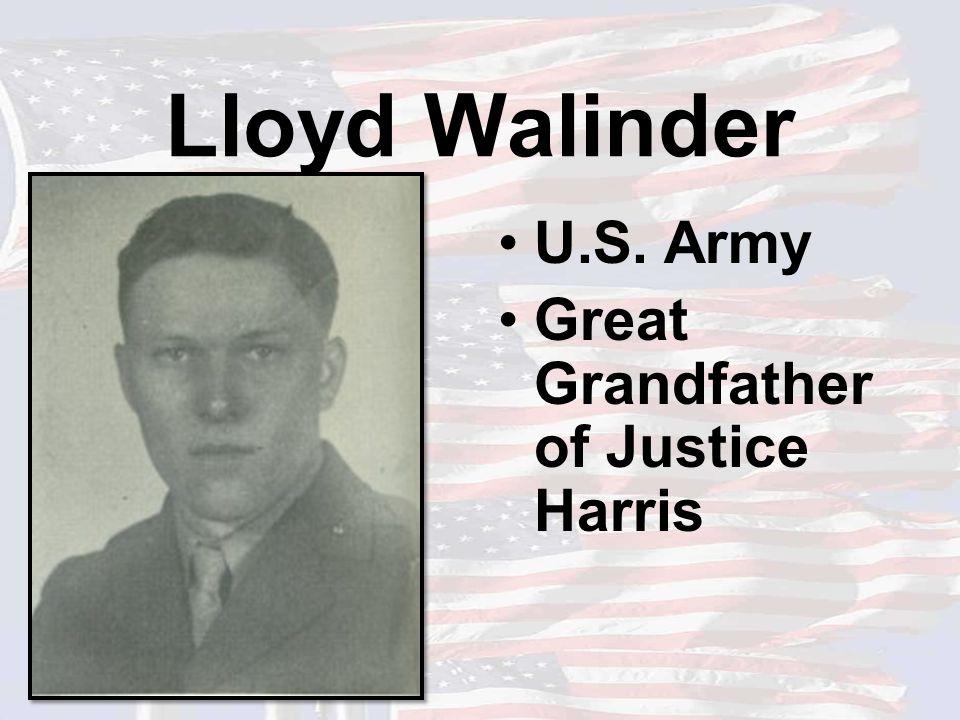 Lloyd Walinder U.S. Army Great Grandfather of Justice Harris