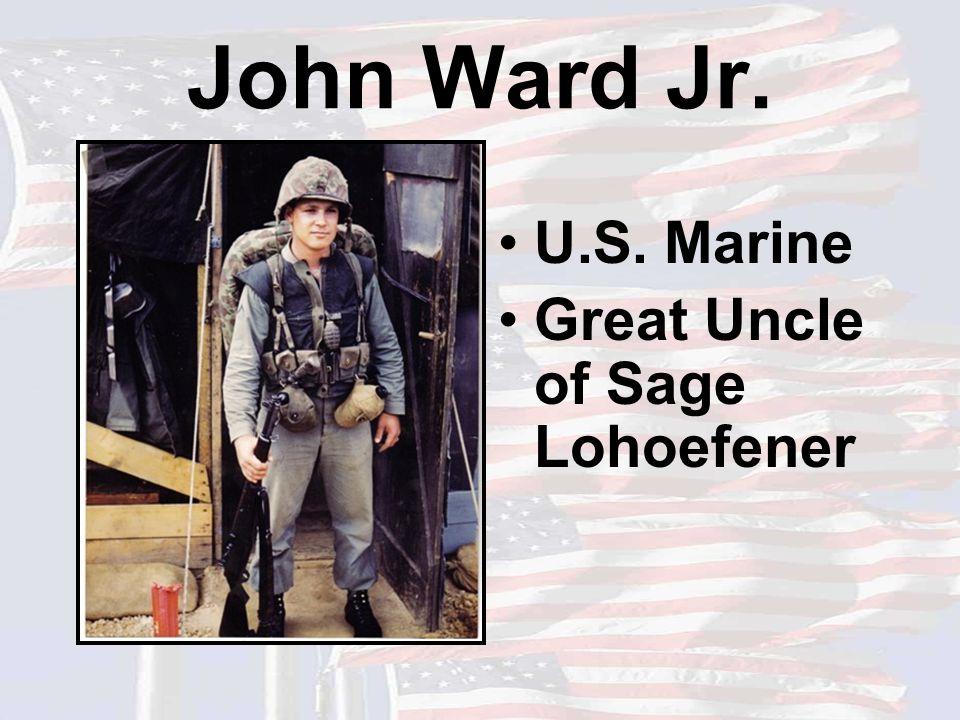 John Ward Jr. U.S. Marine Great Uncle of Sage Lohoefener