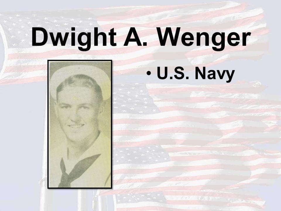Dwight A. Wenger U.S. Navy
