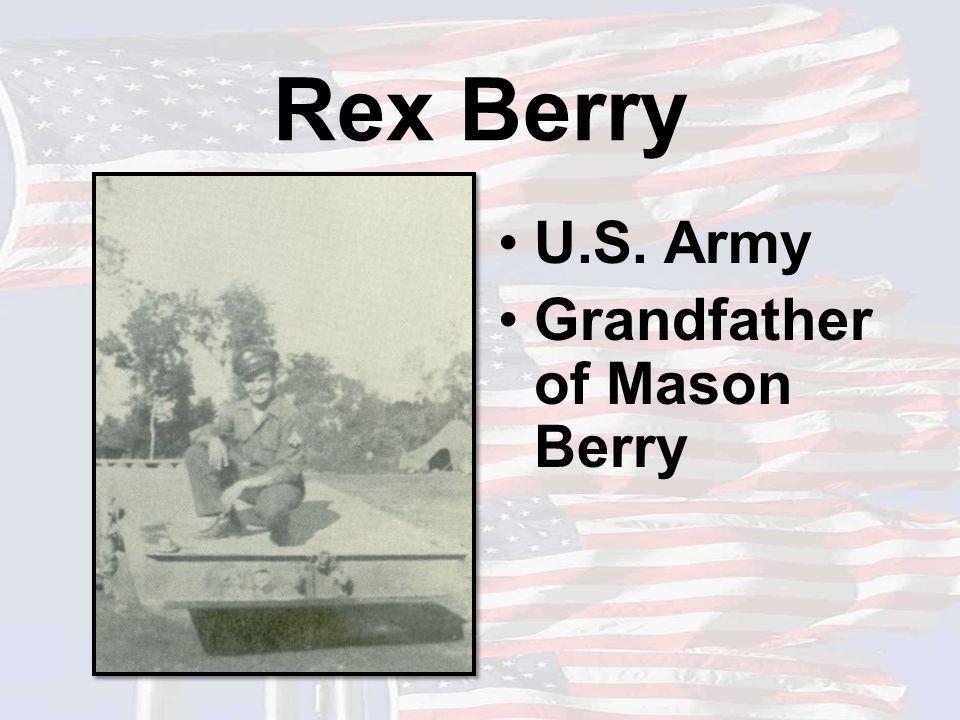 Rex Berry U.S. Army Grandfather of Mason Berry