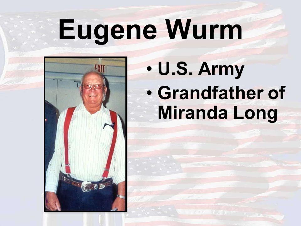Eugene Wurm U.S. Army Grandfather of Miranda Long