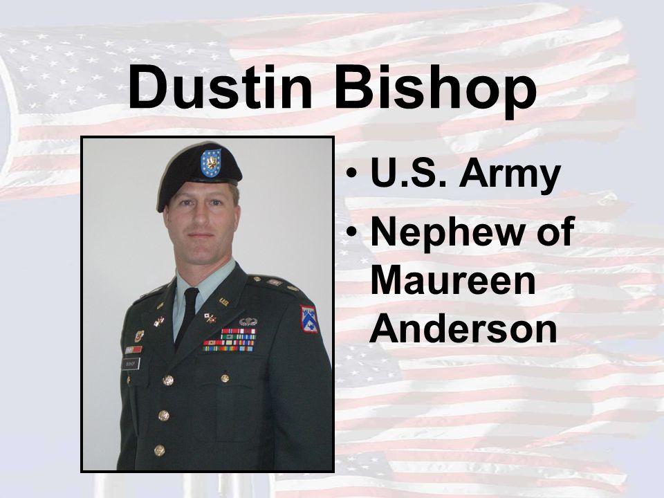 Dustin Bishop U.S. Army Nephew of Maureen Anderson