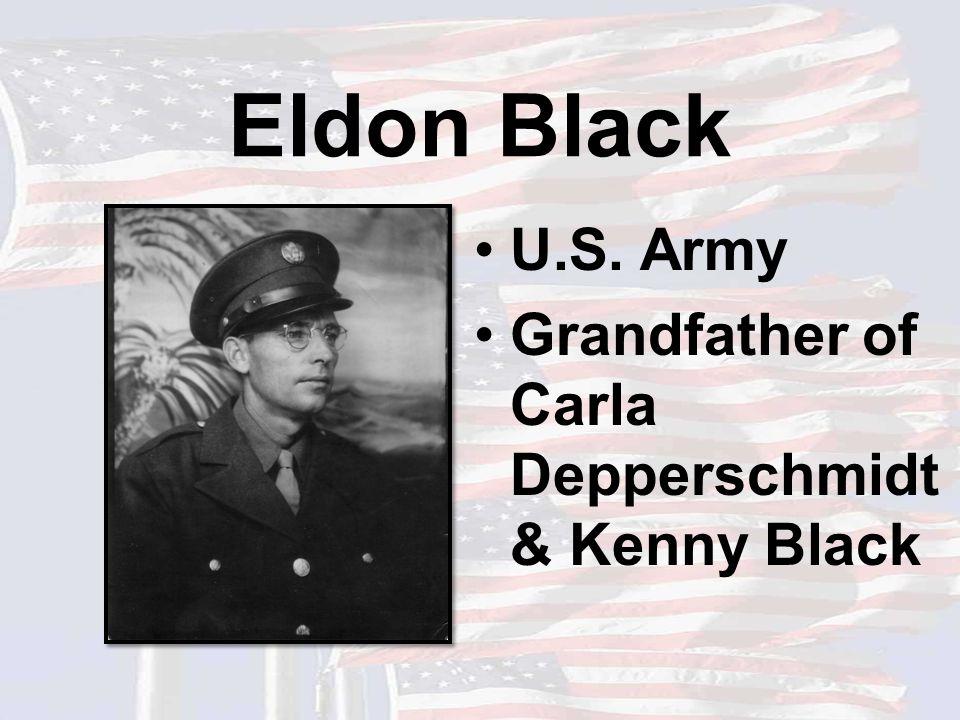 Eldon Black U.S. Army Grandfather of Carla Depperschmidt & Kenny Black