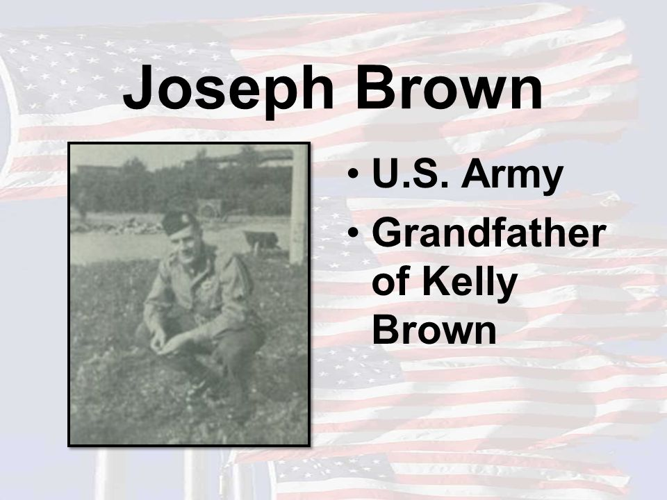 Joseph Brown U.S. Army Grandfather of Kelly Brown