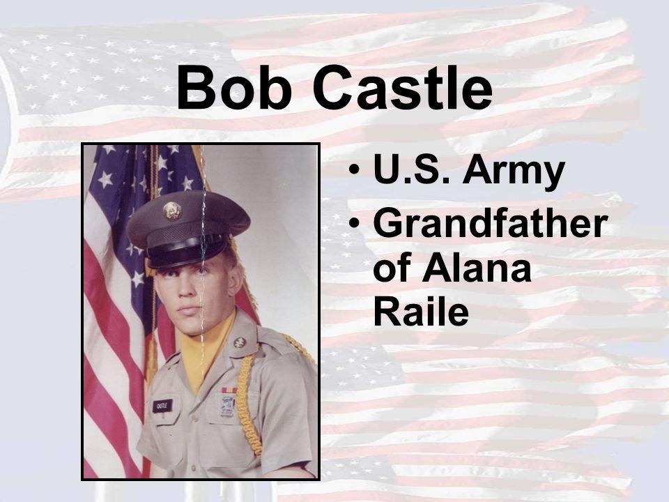Bob Castle U.S. Army Grandfather of Alana Raile
