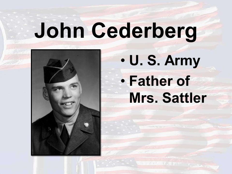John Cederberg U. S. Army Father of Mrs. Sattler