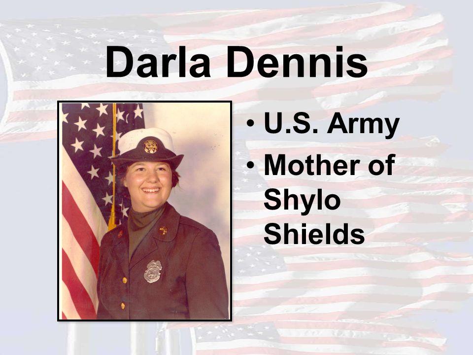 Darla Dennis U.S. Army Mother of Shylo Shields
