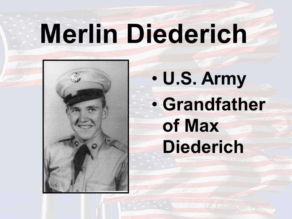 Merlin Diederich U.S. Army Grandfather of Max Diederich