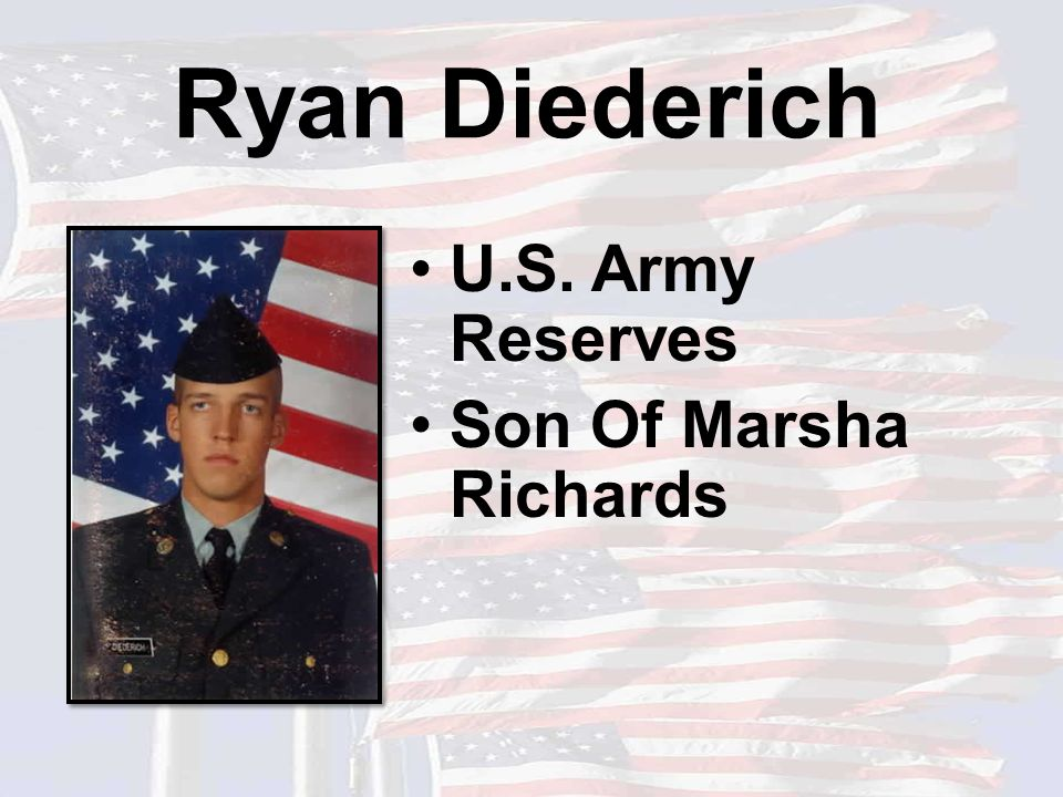 Ryan Diederich U.S. Army Reserves Son Of Marsha Richards