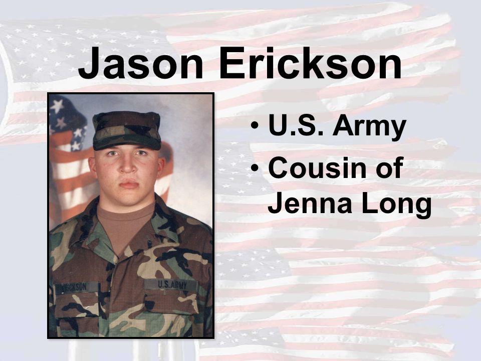 Jason Erickson U.S. Army Cousin of Jenna Long