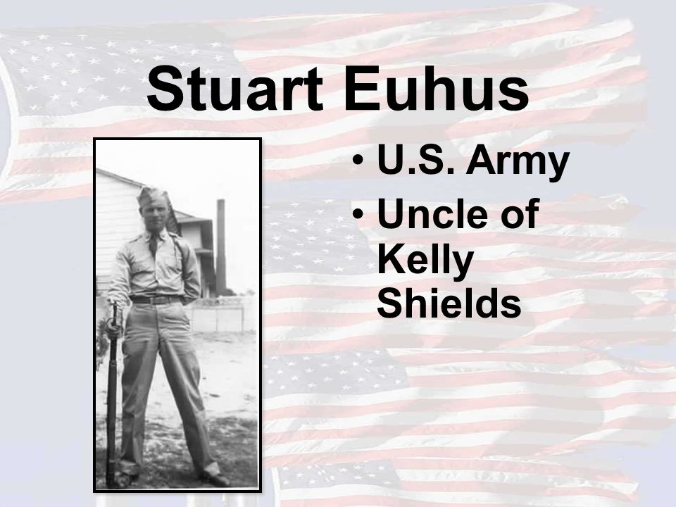 Stuart Euhus U.S. Army Uncle of Kelly Shields
