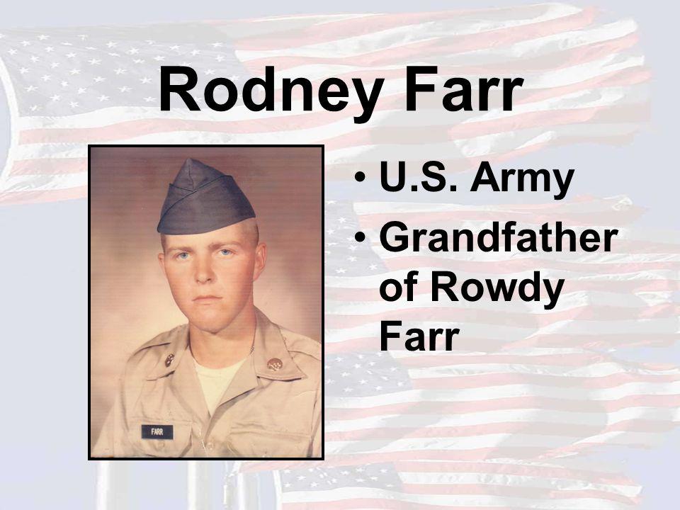 Rodney Farr U.S. Army Grandfather of Rowdy Farr