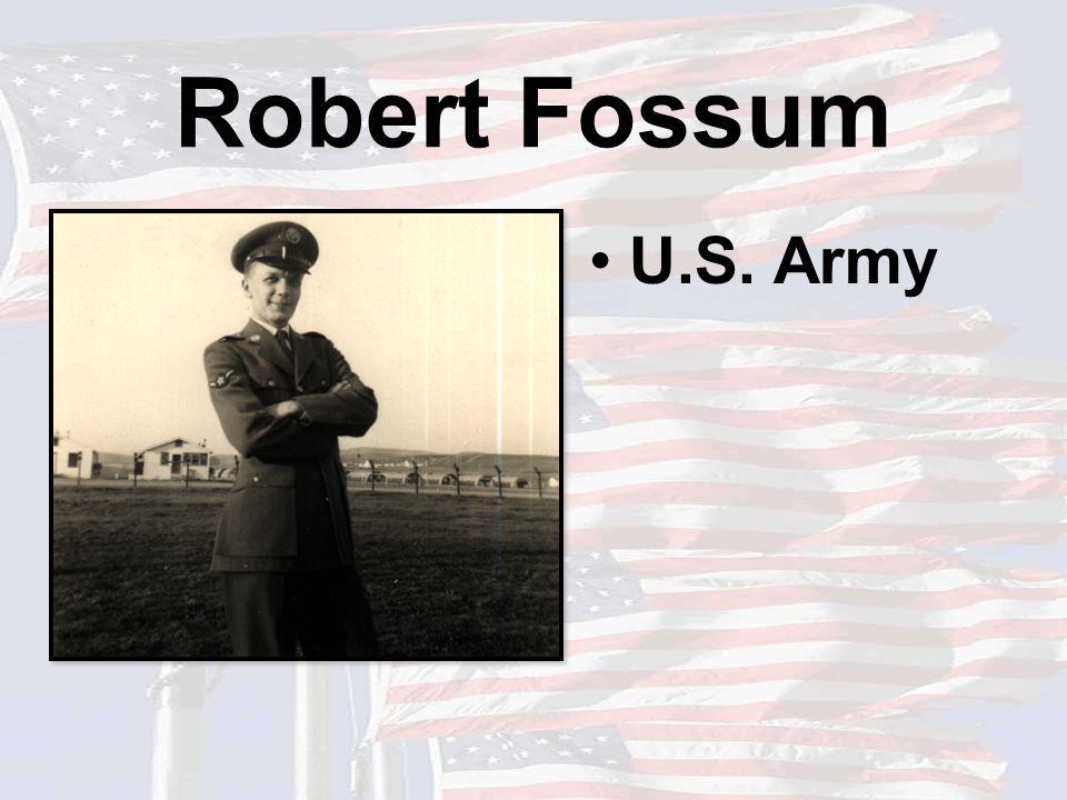 Robert Fossum U.S. Army