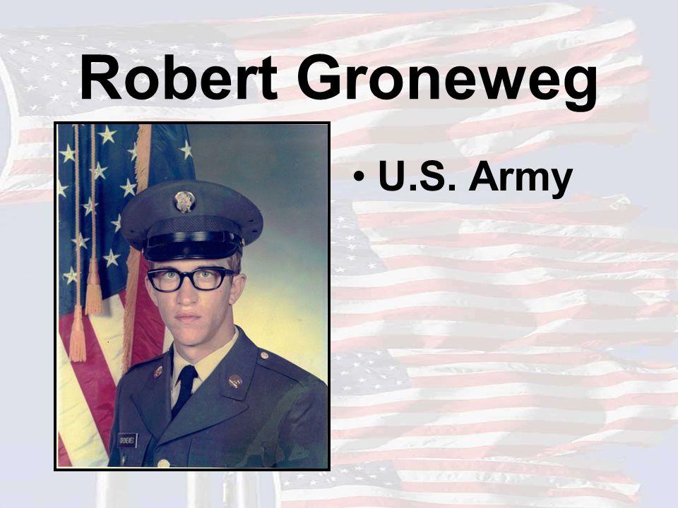 Robert Groneweg U.S. Army