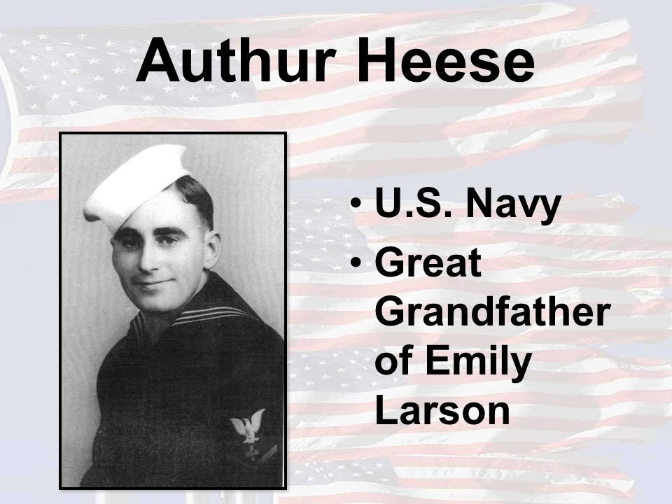 Authur Heese U.S. Navy Great Grandfather of Emily Larson