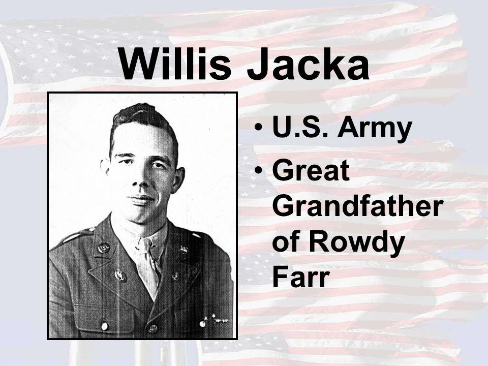 Willis Jacka U.S. Army Great Grandfather of Rowdy Farr