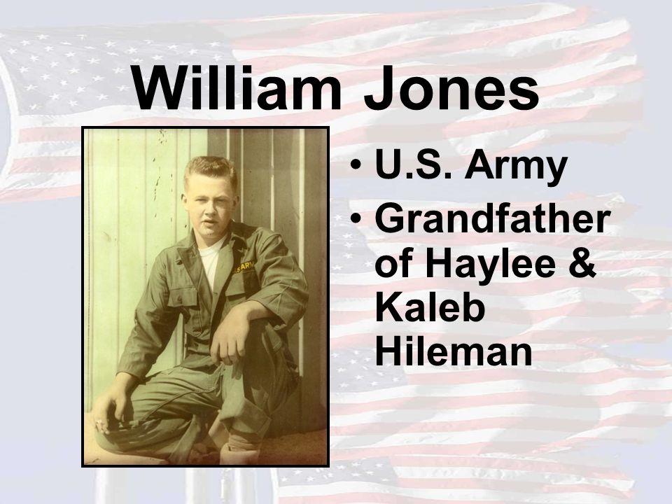 William Jones U.S. Army Grandfather of Haylee & Kaleb Hileman