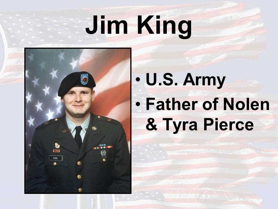 Jim King U.S. Army Father of Nolen & Tyra Pierce