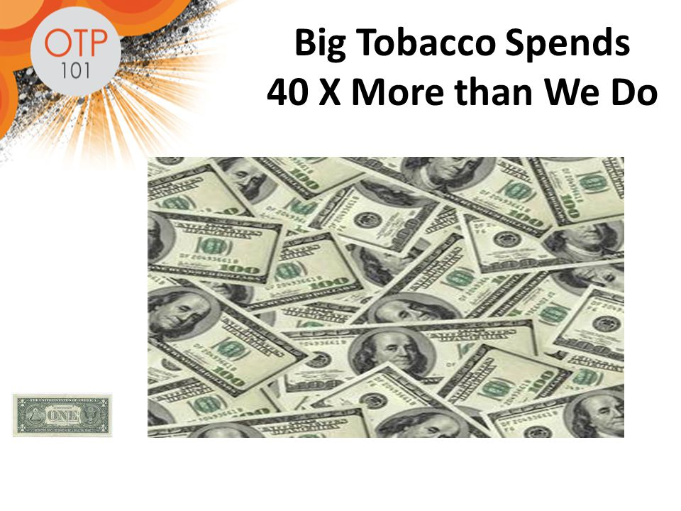 Big Tobacco Spends 40 X More than We Do