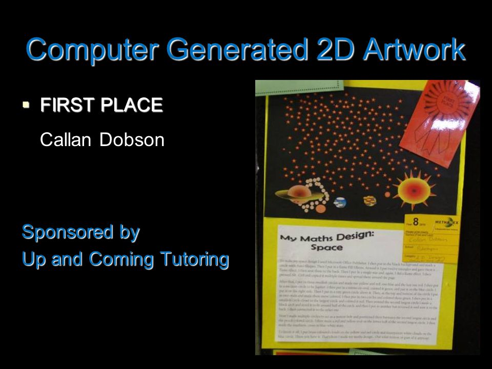 Computer Generated 2D Artwork  FIRST PLACE Callan Dobson Sponsored by Up and Coming Tutoring