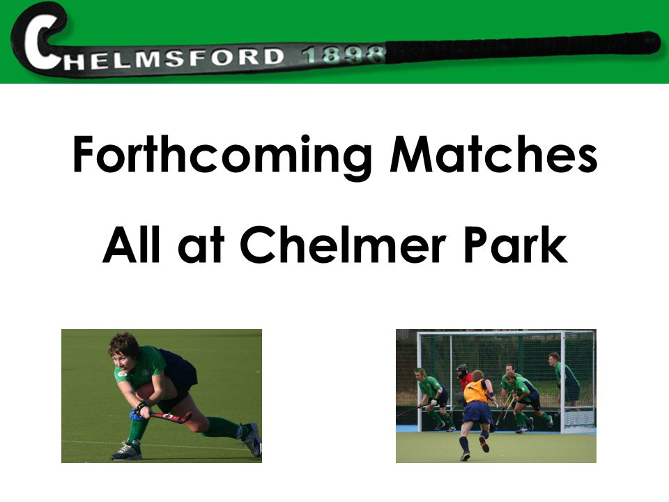 Forthcoming Matches All at Chelmer Park