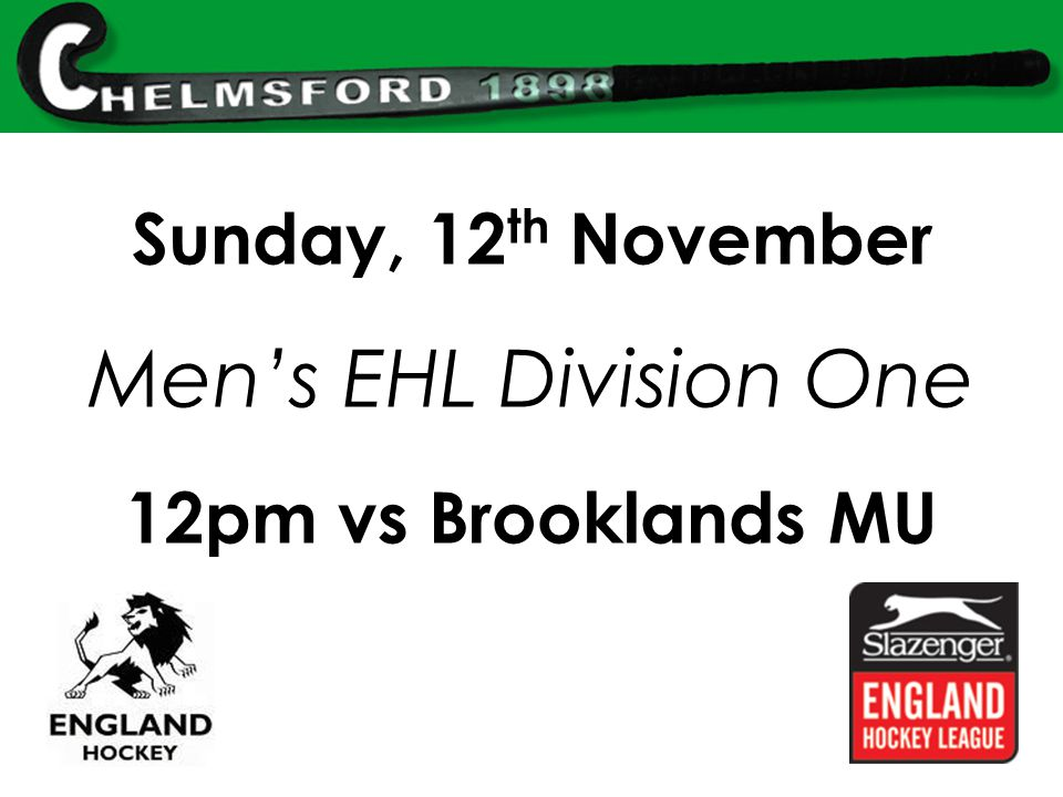 Sunday, 12 th November Men's EHL Division One 12pm vs Brooklands MU