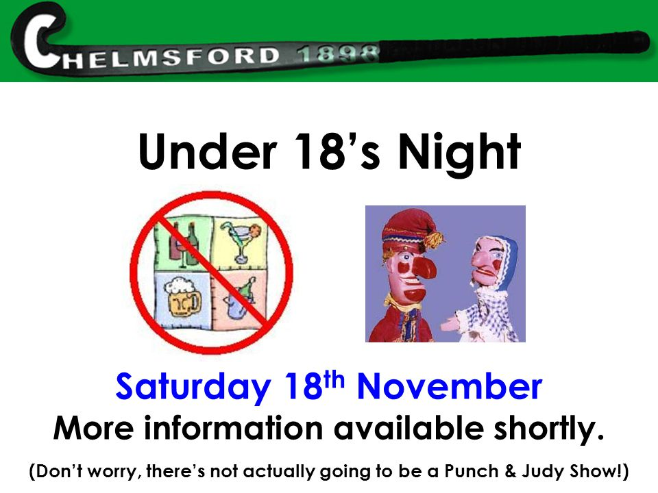 Under 18's Night Saturday 18 th November More information available shortly.