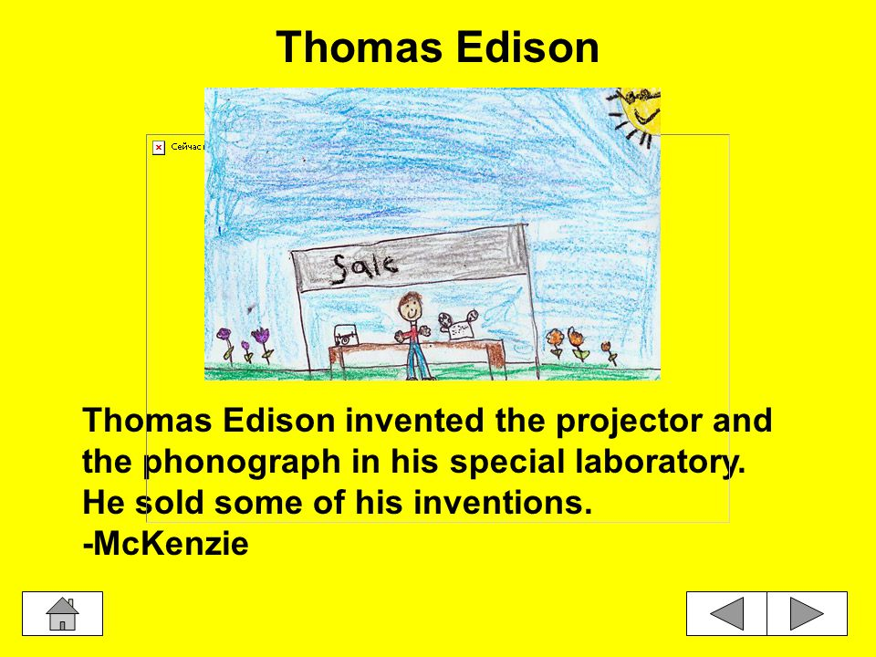 As a boy, Thomas Edison got in a lot of trouble when he was small.