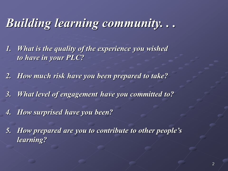 2 Building learning community... 1.