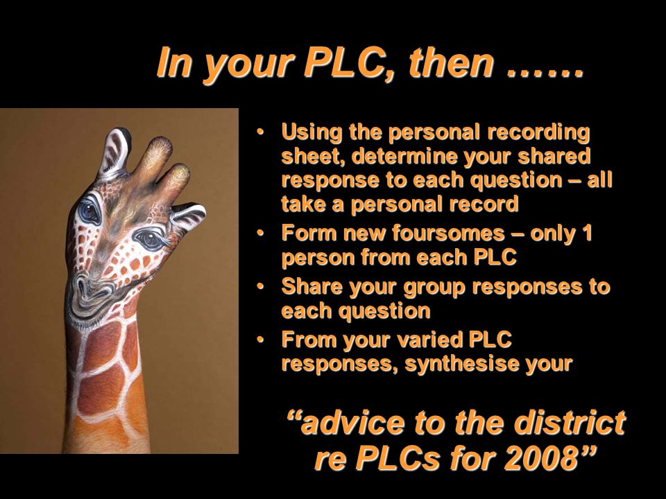 8 In your PLC, then …… Using the personal recording sheet, determine your shared response to each question – all take a personal recordUsing the perso