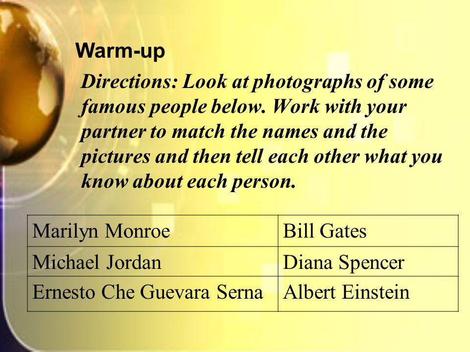 Warm-up Directions: Look at photographs of some famous people below.