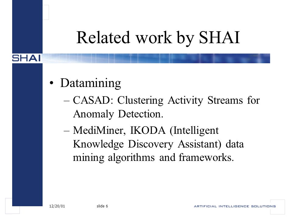 12/20/01slide 7 Related commercial work Aprisma's SPECTRUM suite –event correlation and model-based reasoning.