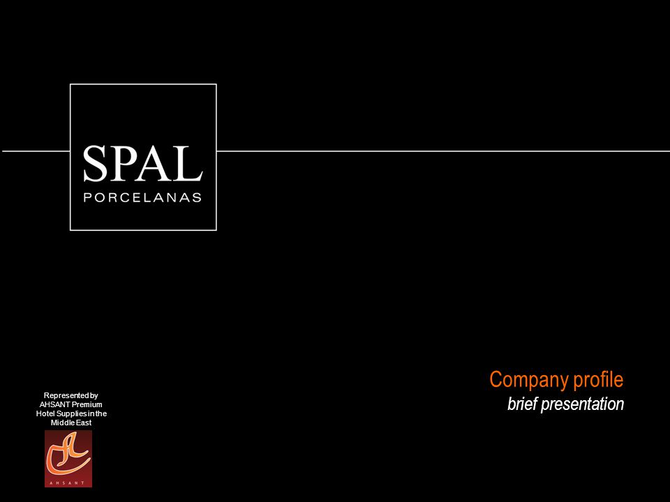 Represented by AHSANT Premium Hotel Supplies in the Middle East Company profile brief presentation