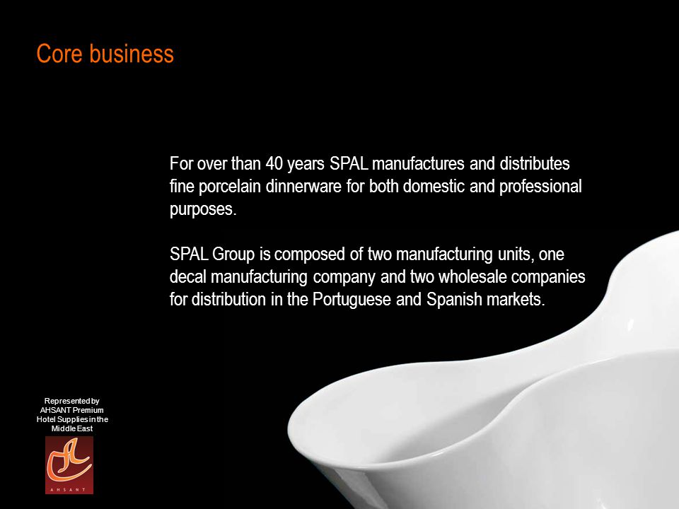 Represented by AHSANT Premium Hotel Supplies in the Middle East Company philosophy SPAL invests in creativity, technological and product innovation, both in-house and in collaboration with art, design, materials science and engineering schools.