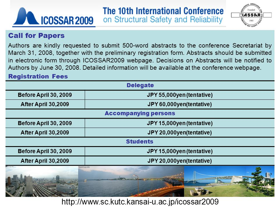 Call for Papers Authors are kindly requested to submit 500-word abstracts to the conference Secretariat by March 31, 2008, together with the preliminary registration form.