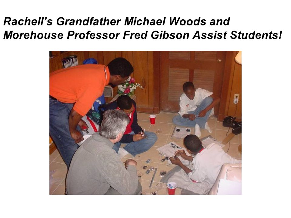 Rachell's Grandfather Michael Woods and Morehouse Professor Fred Gibson Assist Students!
