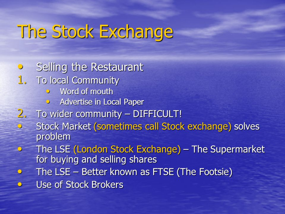 The Stock Exchange Selling the Restaurant Selling the Restaurant 1.