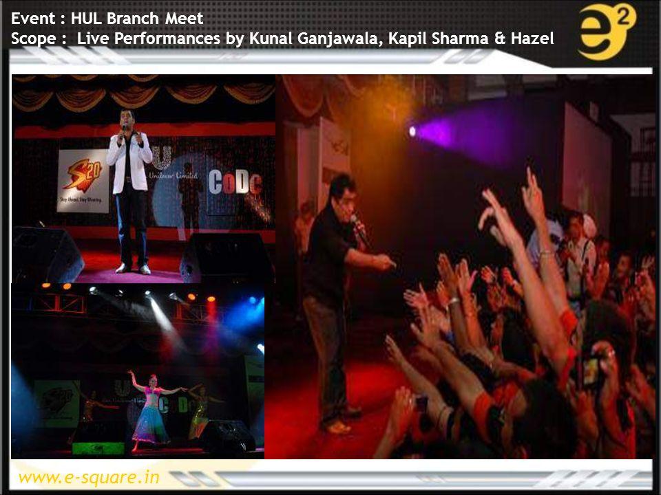 www.e-square.in Event : HUL Branch Meet Scope : Live Performances by Kunal Ganjawala, Kapil Sharma & Hazel