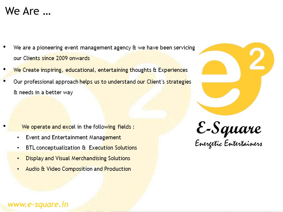 www.e-square.in E-Square Energetic Entertainers We are a pioneering event management agency & we have been servicing our Clients since 2009 onwards We Create inspiring, educational, entertaining thoughts & Experiences Our professional approach helps us to understand our Client's strategies & needs in a better way We operate and excel in the following fields : Event and Entertainment Management BTL conceptualization & Execution Solutions Display and Visual Merchandising Solutions Audio & Video Composition and Production We Are …