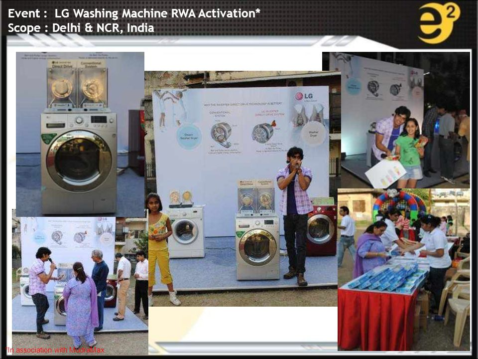 www.e-square.in Event : LG Washing Machine RWA Activation* Scope : Delhi & NCR, India *In association with MudraMax