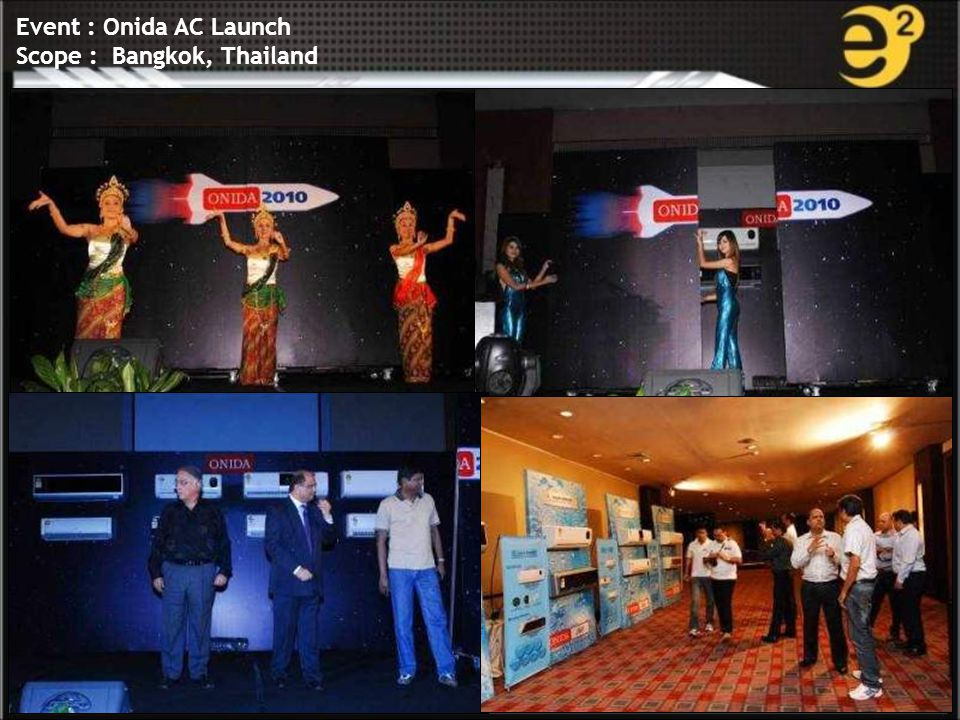 www.e-square.in Event : Onida AC Launch Scope : Bangkok, Thailand