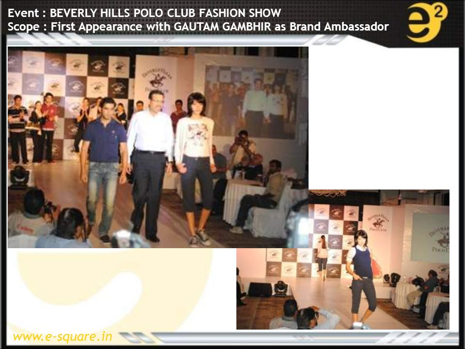 www.e-square.in Event : BEVERLY HILLS POLO CLUB FASHION SHOW Scope : First Appearance with GAUTAM GAMBHIR as Brand Ambassador