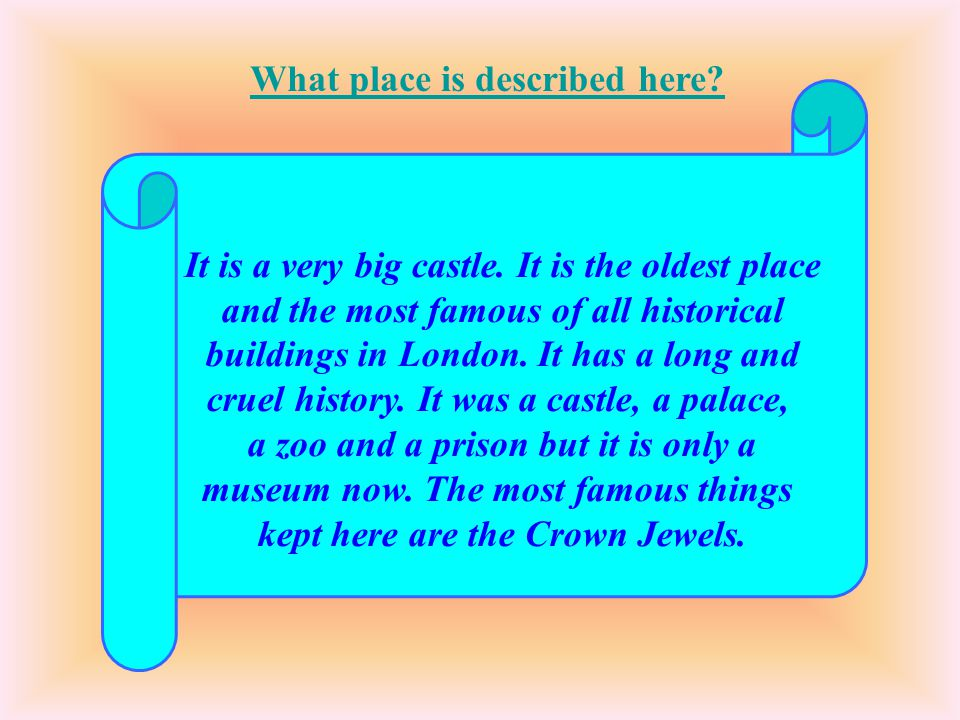 It is a very big castle. It is the oldest place and the most famous of all historical buildings in London. It has a long and cruel history. It was a c