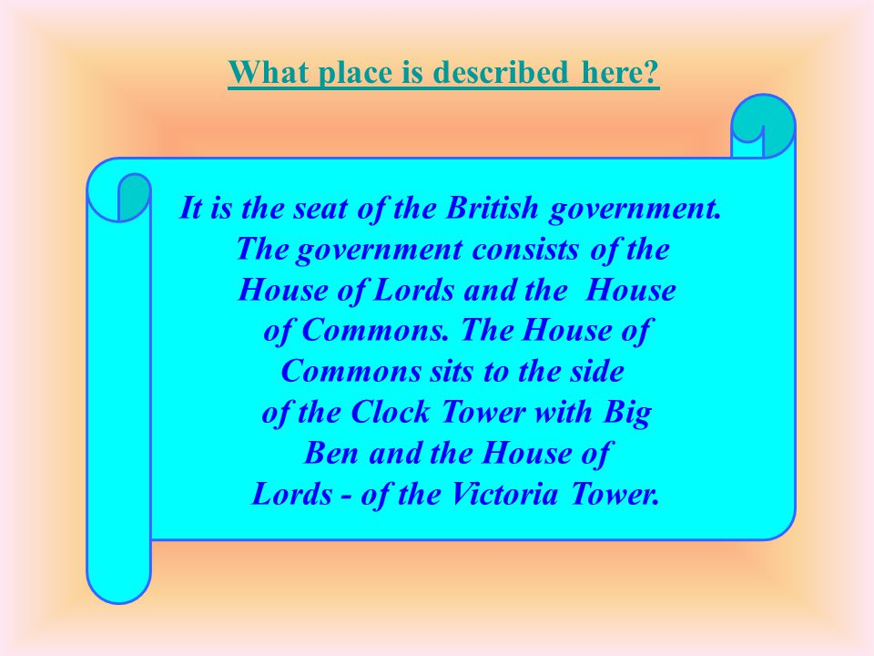 It is the seat of the British government. The government consists of the House of Lords and the House of Commons. The House of Commons sits to the sid