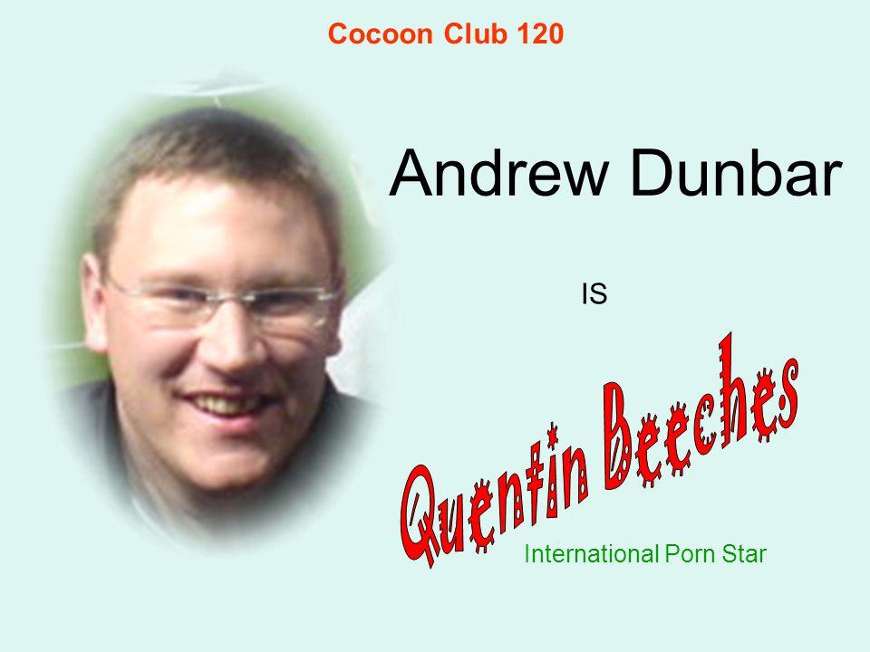Andrew Dunbar International Porn Star IS Cocoon Club 120