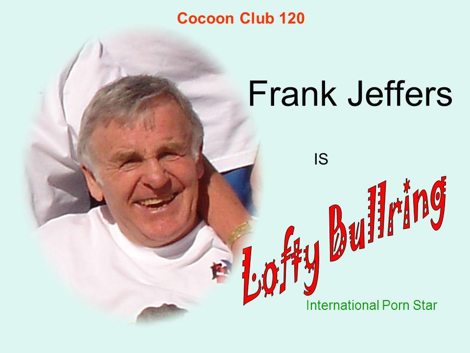 Frank Jeffers International Porn Star IS Cocoon Club 120