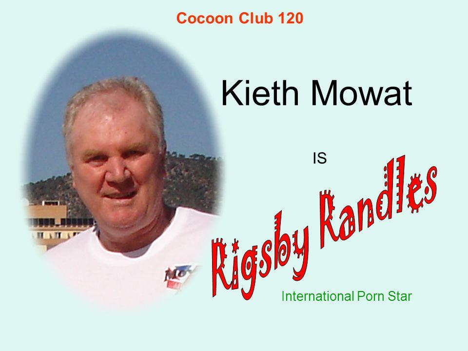 Kieth Mowat International Porn Star IS Cocoon Club 120
