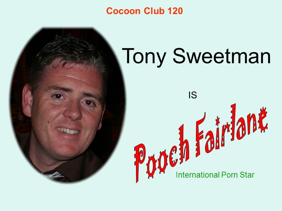 Tony Sweetman International Porn Star IS Cocoon Club 120
